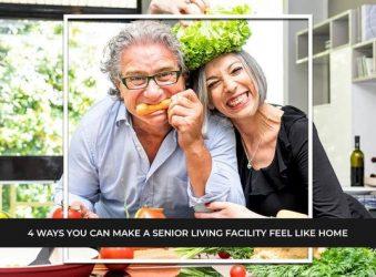 4 Ways You Can Make a Senior Living Facility Feel Like Home